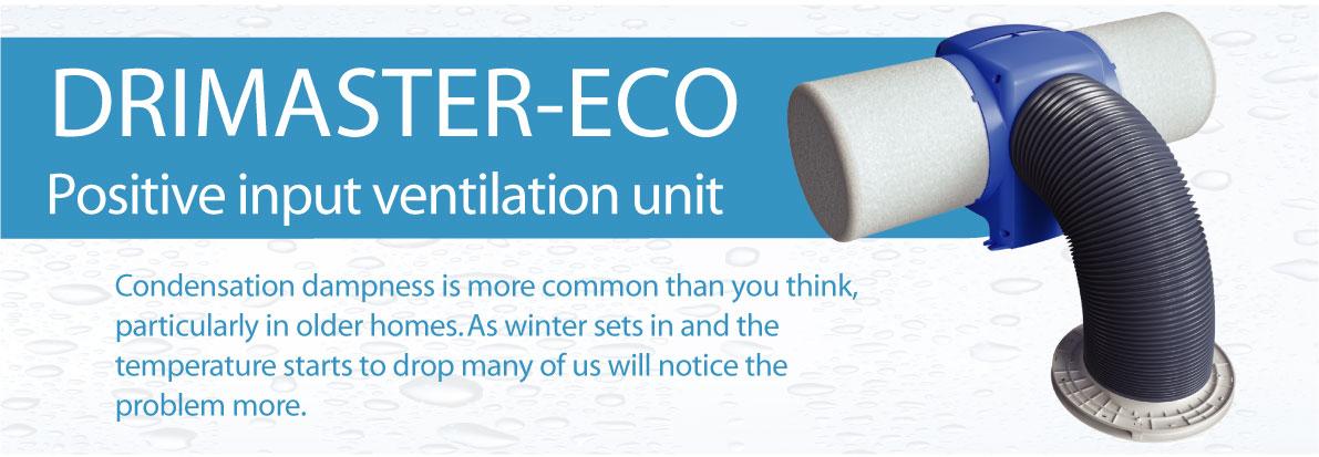 Drimaster Positive input Ventilation